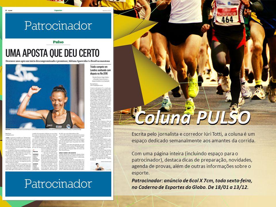 Coluna PULSO Escrita pelo jornalista e corredor Iúri Totti, a coluna é um espaço dedicado semanalmente aos amantes da corrida.