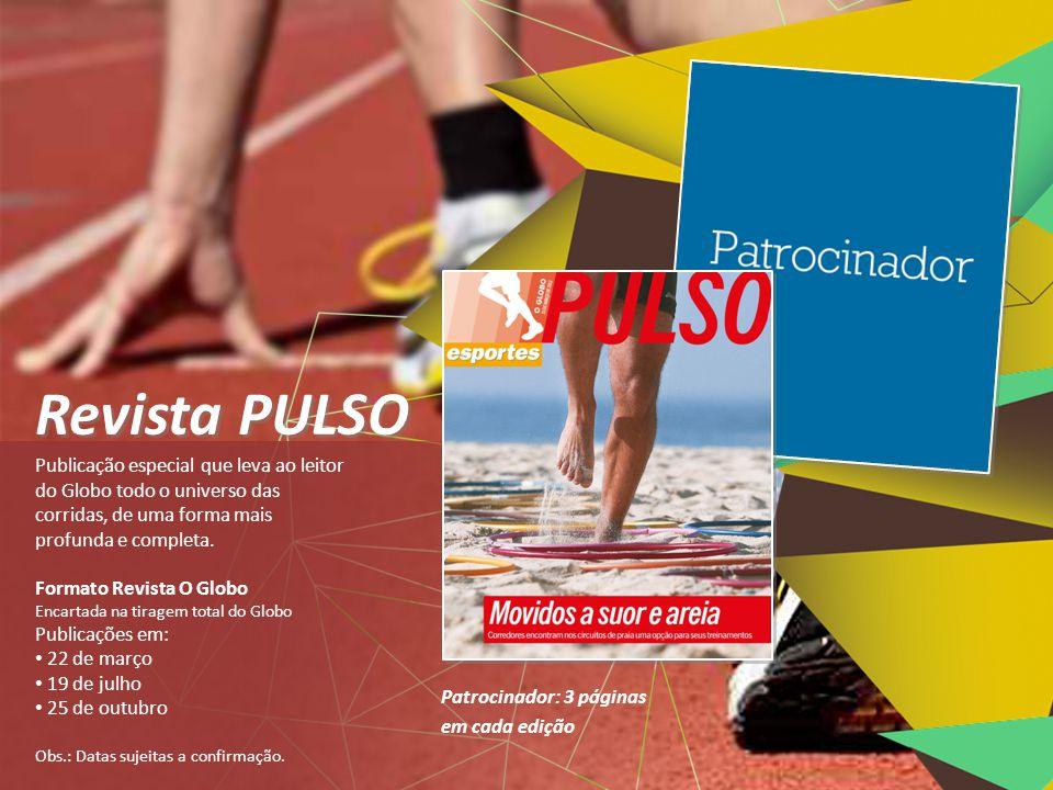 Revista PULSO Publicação especial que leva ao leitor do Globo todo o universo das corridas, de uma forma mais profunda e completa.