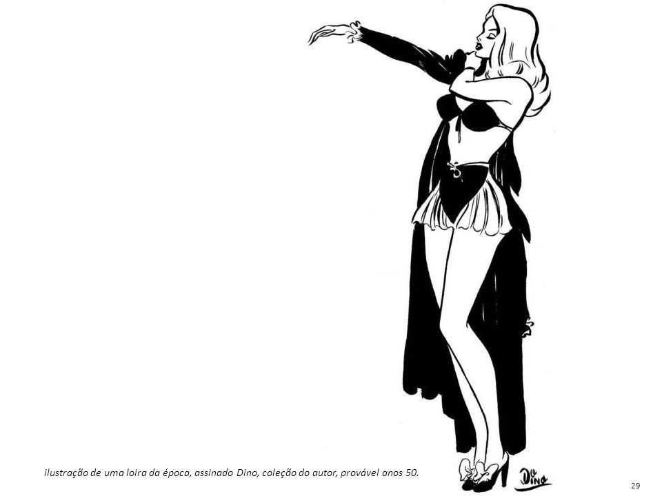 ilustração de uma loira da época, assinado Dino, coleção do autor, provável anos 50.
