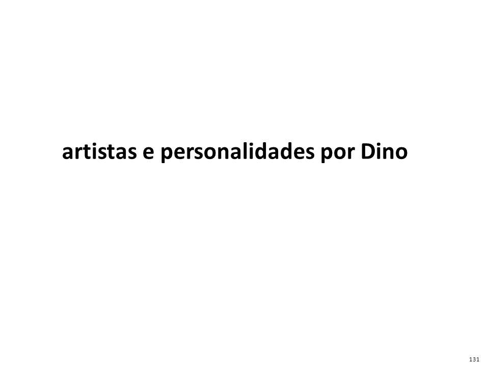 artistas e personalidades por Dino