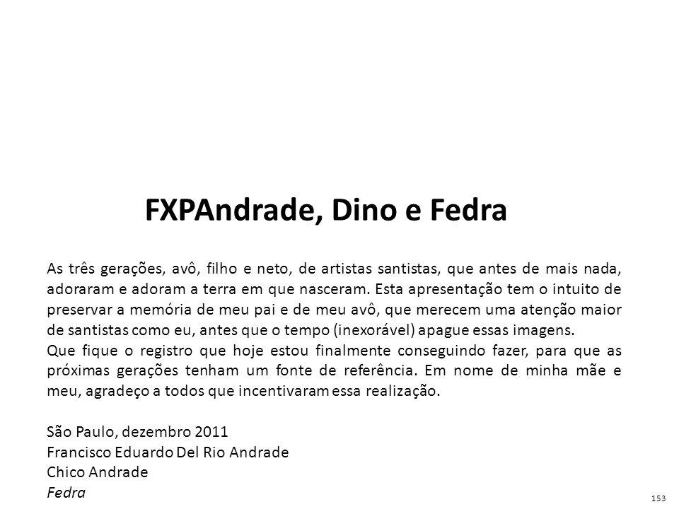 FXPAndrade, Dino e Fedra