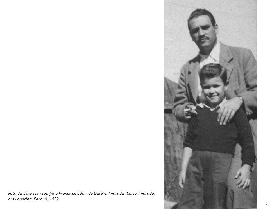 Foto de Dino com seu filho Francisco Eduardo Del Rio Andrade (Chico Andrade) em Londrina, Paraná, 1952.