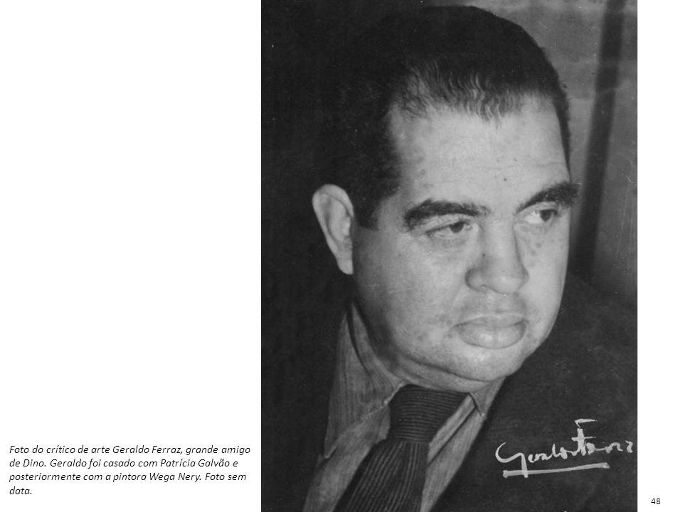 Foto do crítico de arte Geraldo Ferraz, grande amigo de Dino