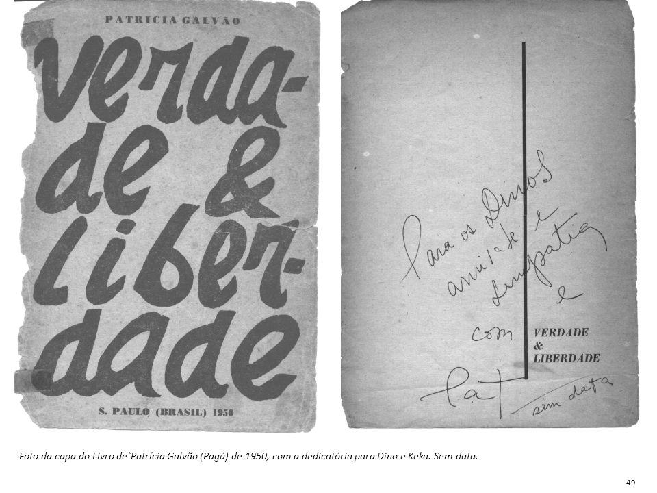Foto da capa do Livro de`Patrícia Galvão (Pagú) de 1950, com a dedicatória para Dino e Keka. Sem data.