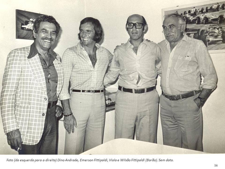 Foto (da esquerda para a direita) Dino Andrade, Emerson Fittipaldi, Viola e Wilsão Fittipaldi (Barão). Sem data.