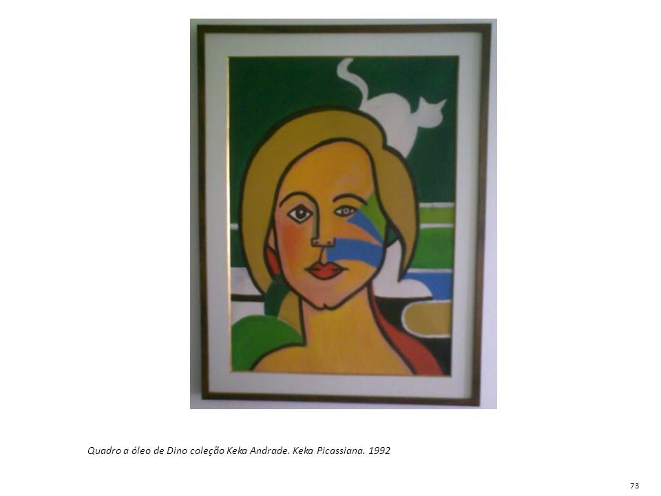 Quadro a óleo de Dino coleção Keka Andrade. Keka Picassiana. 1992