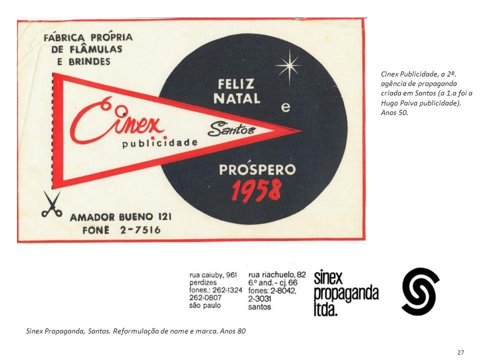 Sinex Propaganda, Santos. Reformulação de nome e marca. Anos 80