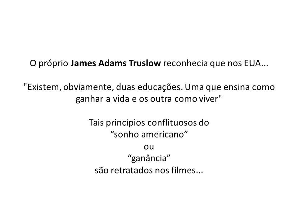 O próprio James Adams Truslow reconhecia que nos EUA...