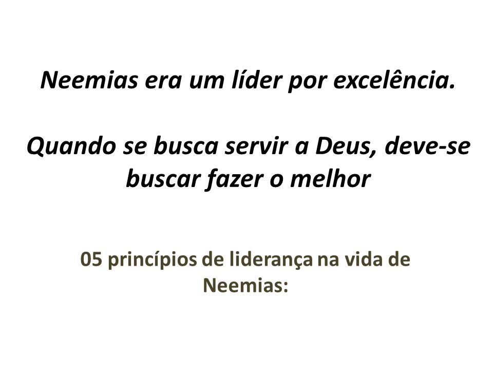 05 princípios de liderança na vida de Neemias: