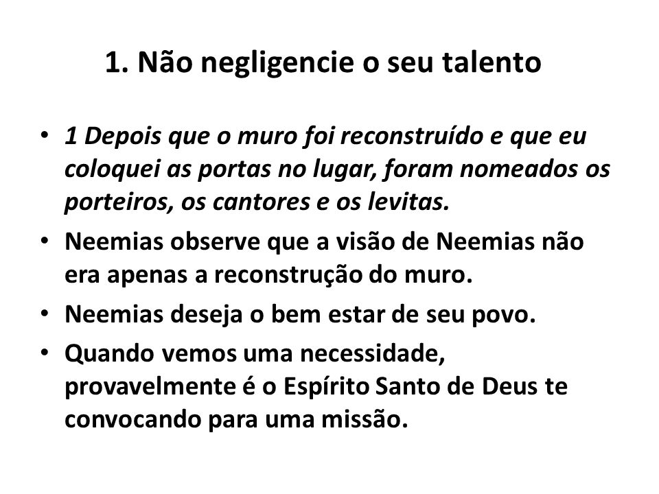 1. Não negligencie o seu talento