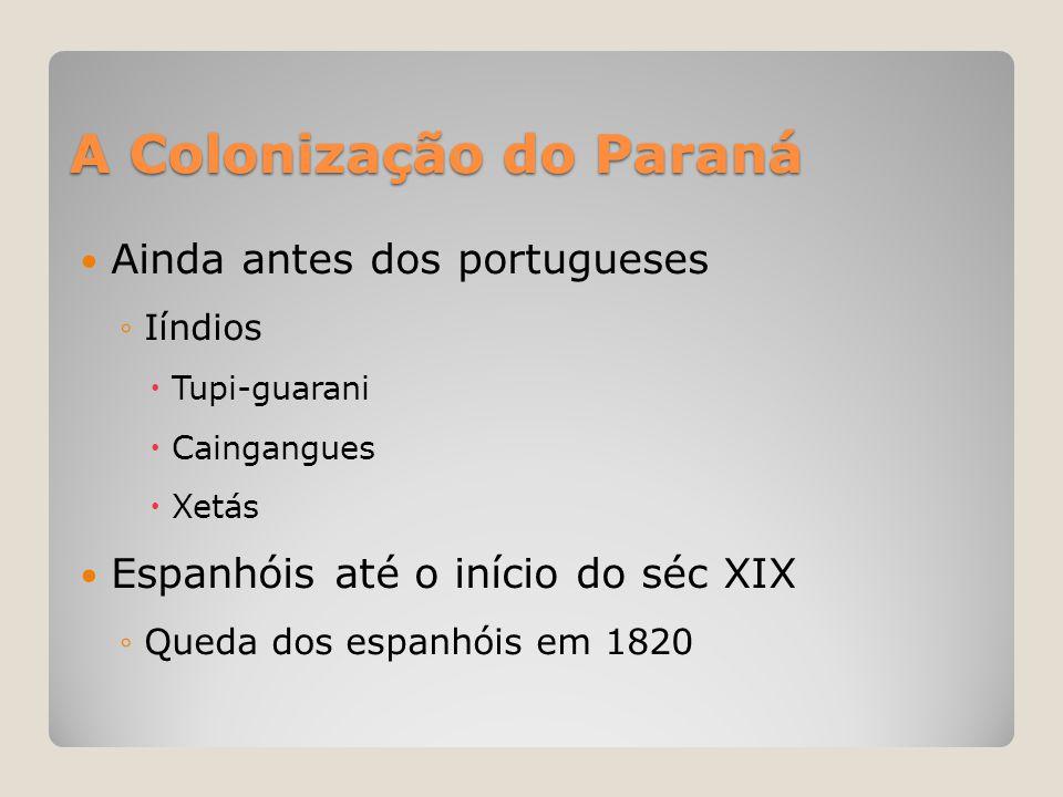 A Colonização do Paraná