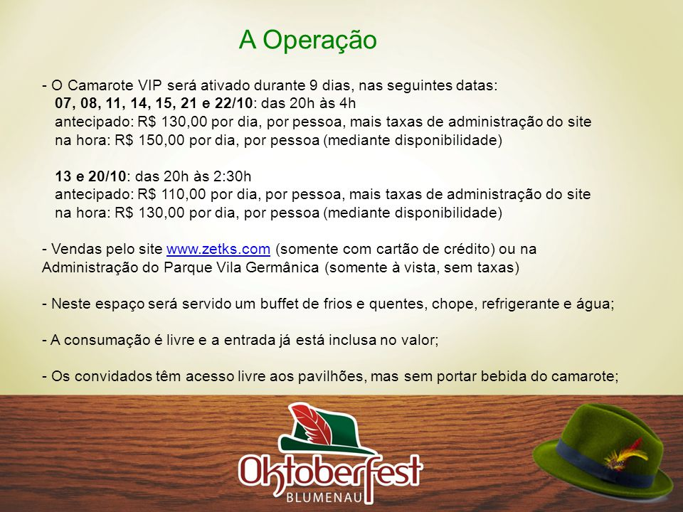 A Operação O Camarote VIP será ativado durante 9 dias, nas seguintes datas: 07, 08, 11, 14, 15, 21 e 22/10: das 20h às 4h.