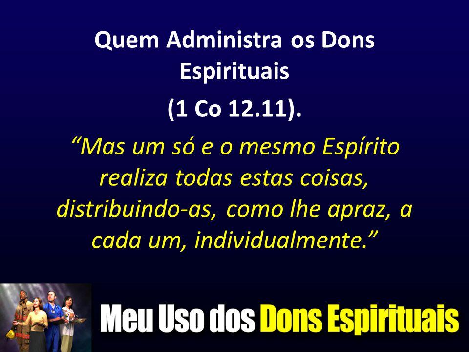 Quem Administra os Dons Espirituais (1 Co 12. 11)