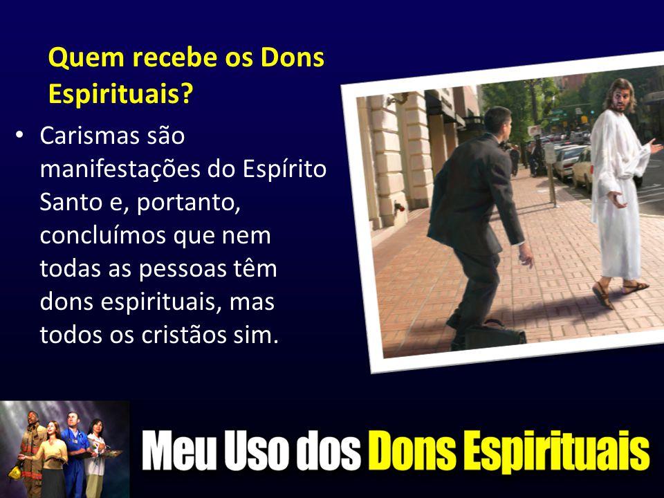 Quem recebe os Dons Espirituais