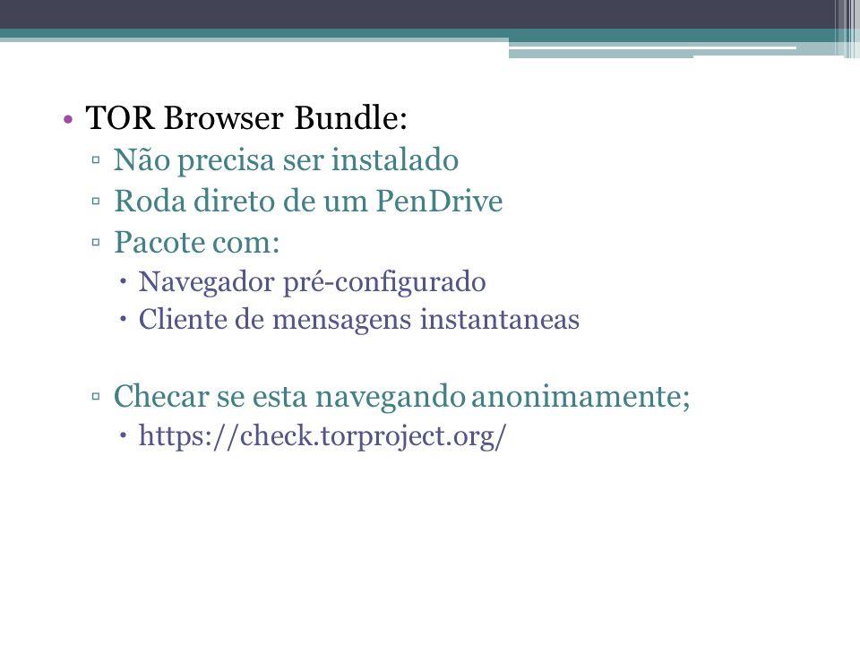 TOR Browser Bundle: Não precisa ser instalado