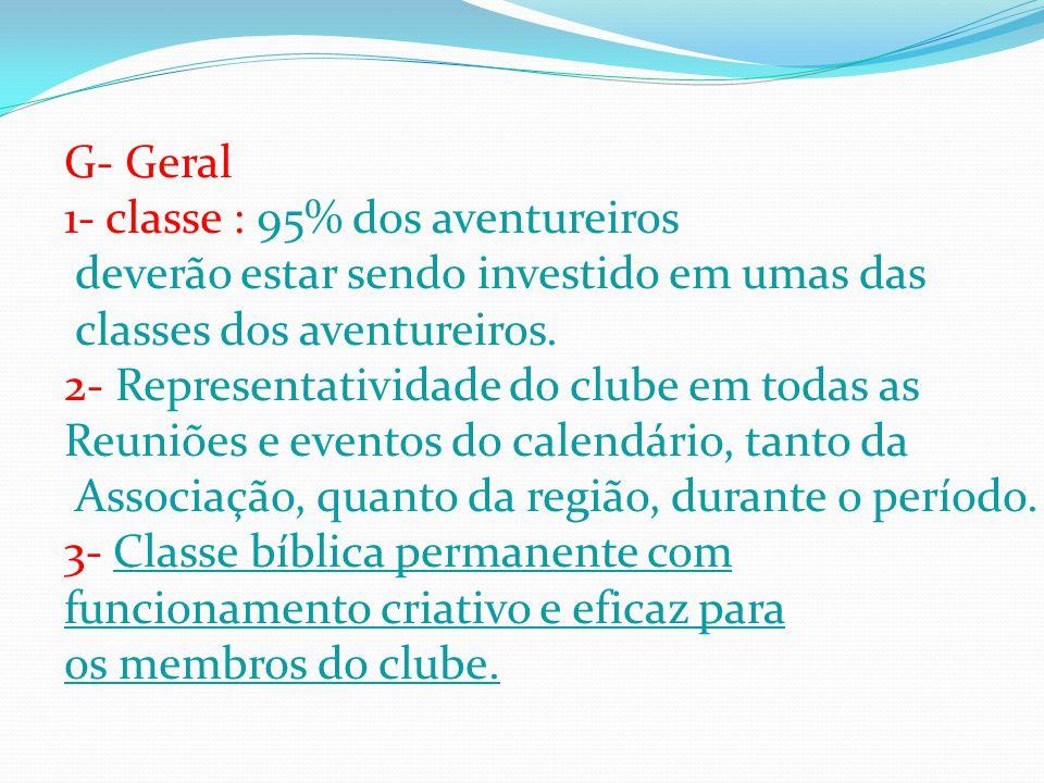 G- Geral 1- classe : 95% dos aventureiros. deverão estar sendo investido em umas das. classes dos aventureiros.