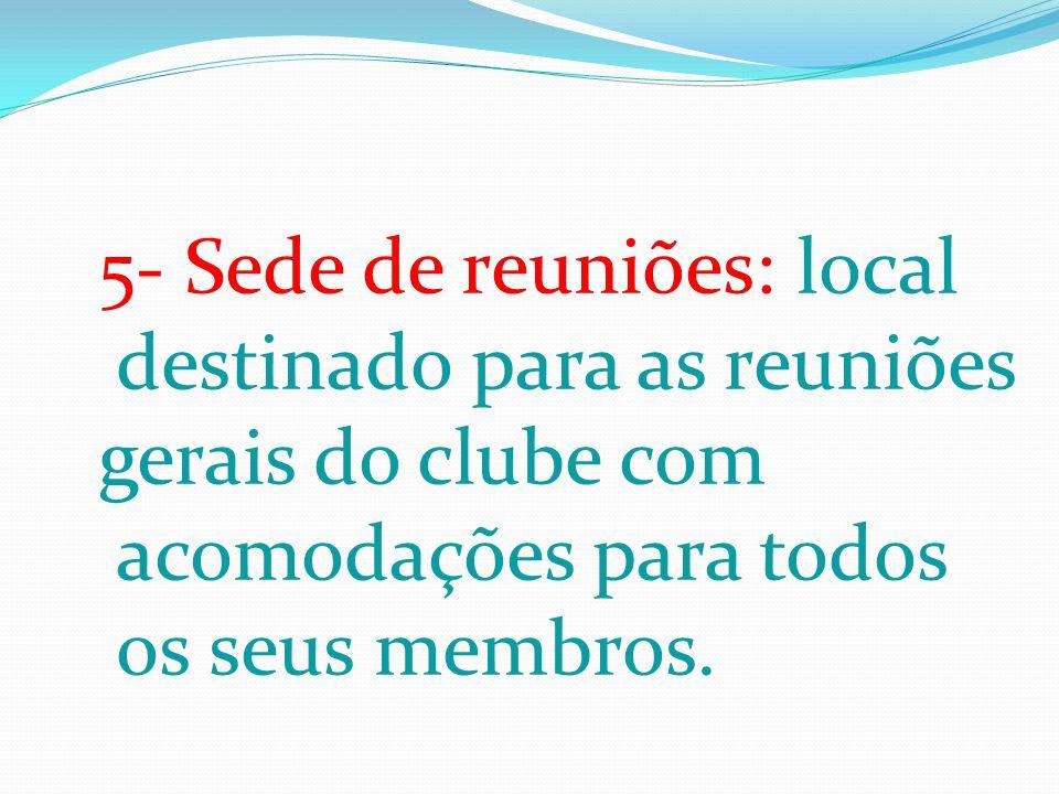5- Sede de reuniões: local