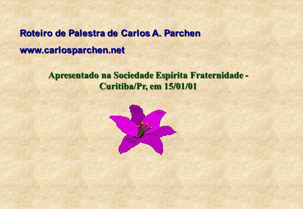 Roteiro de Palestra de Carlos A. Parchen