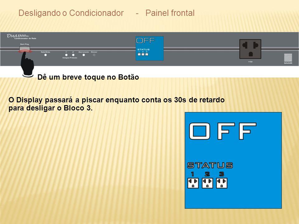Desligando o Condicionador - Painel frontal