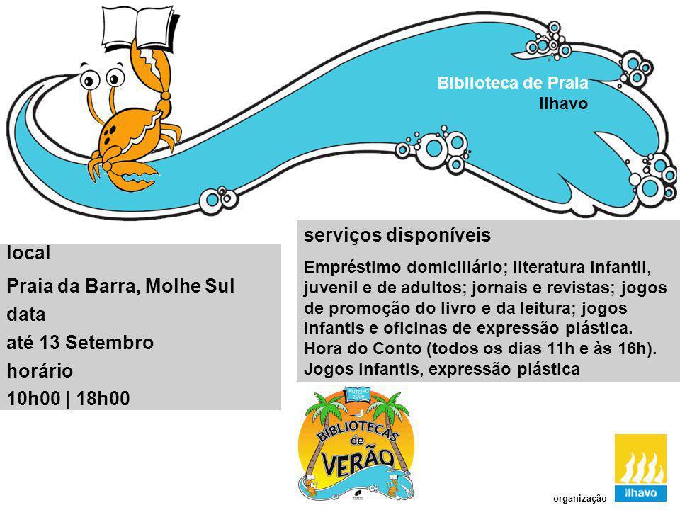 Praia da Barra, Molhe Sul data até 13 Setembro horário 10h00 | 18h00
