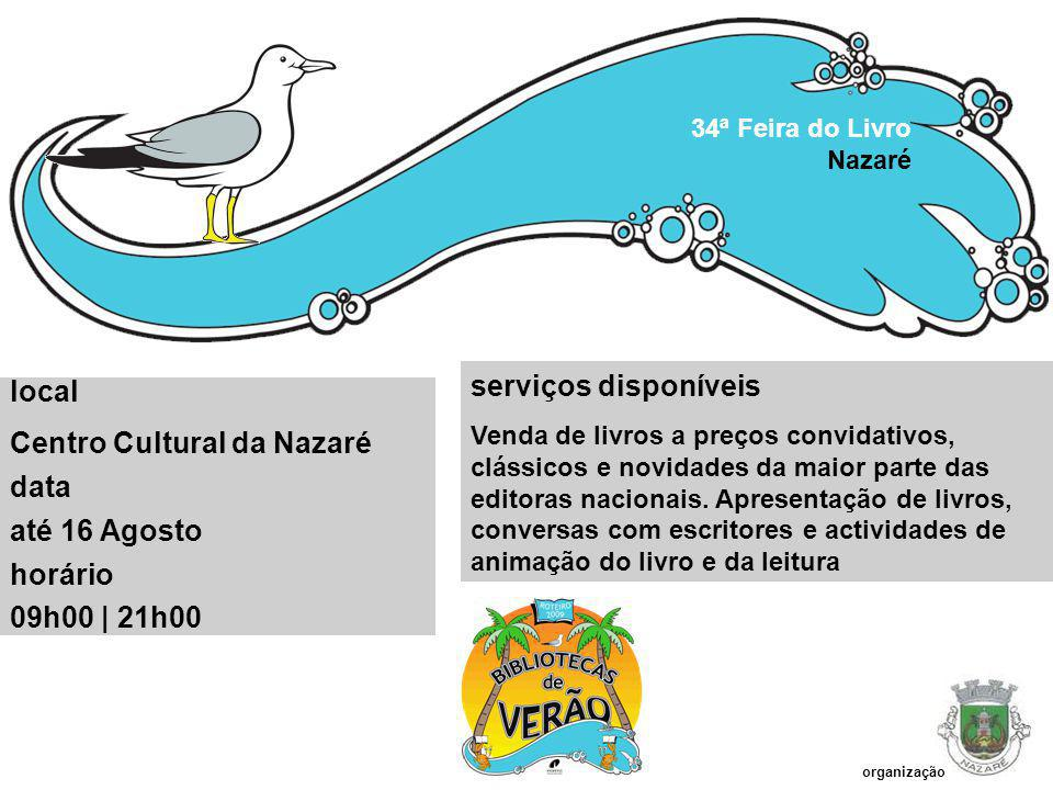 Centro Cultural da Nazaré data até 16 Agosto horário 09h00 | 21h00