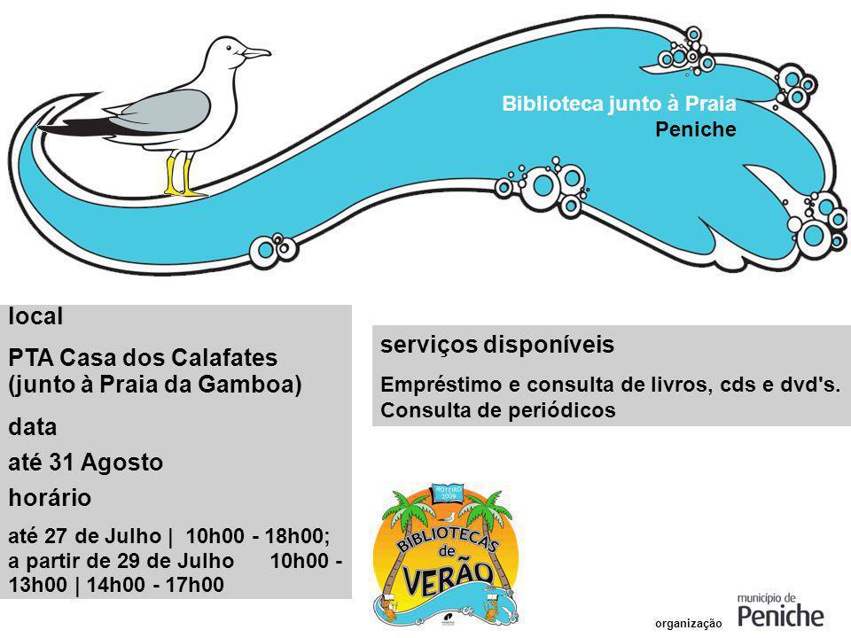 PTA Casa dos Calafates (junto à Praia da Gamboa) data até 31 Agosto