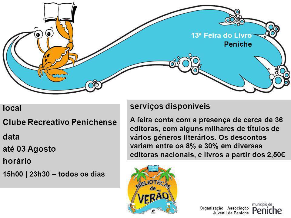 Clube Recreativo Penichense data até 03 Agosto horário