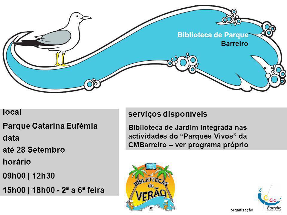 Parque Catarina Eufémia data até 28 Setembro horário 09h00 | 12h30