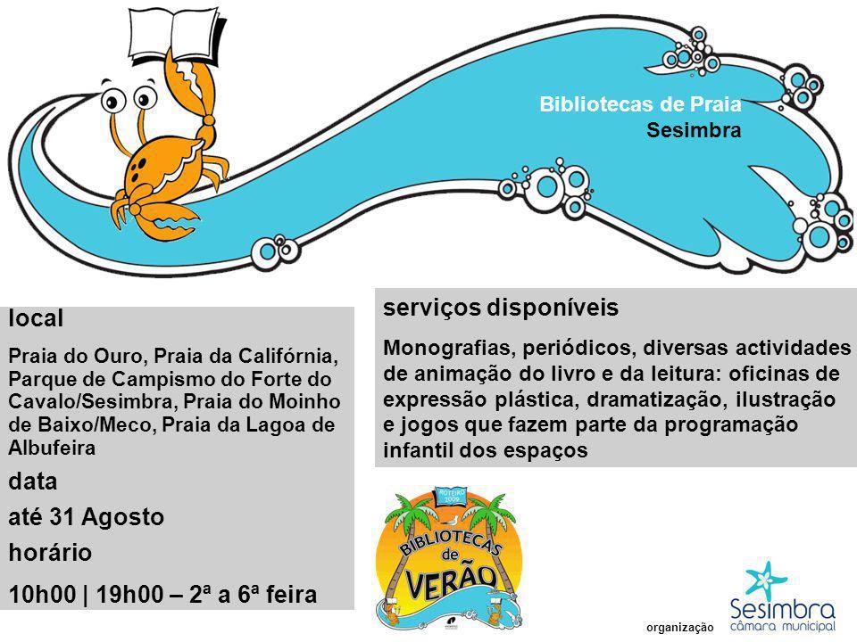 serviços disponíveis local data até 31 Agosto horário