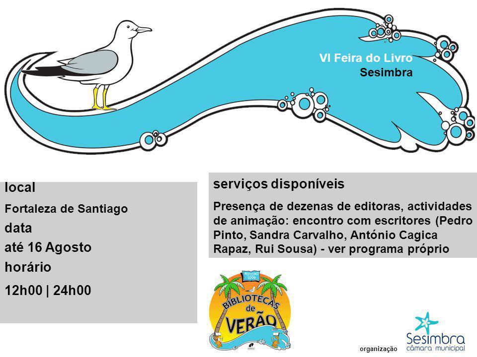 serviços disponíveis local data até 16 Agosto horário 12h00 | 24h00