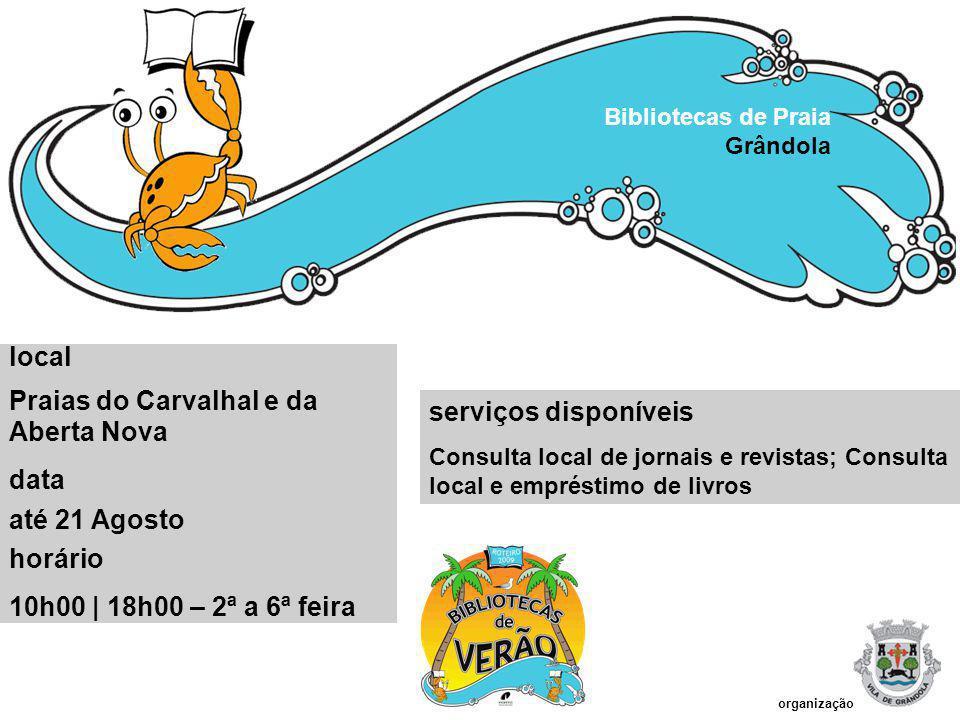 Praias do Carvalhal e da Aberta Nova data até 21 Agosto horário