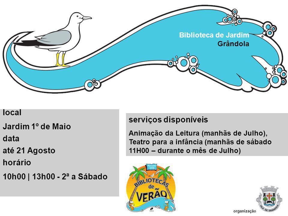 local Jardim 1º de Maio serviços disponíveis data até 21 Agosto