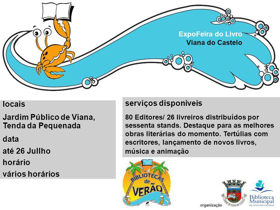 Jardim Público de Viana, Tenda da Pequenada data até 26 Jullho horário