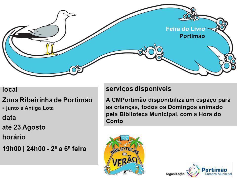 Zona Ribeirinha de Portimão - junto à Antiga Lota data até 23 Agosto