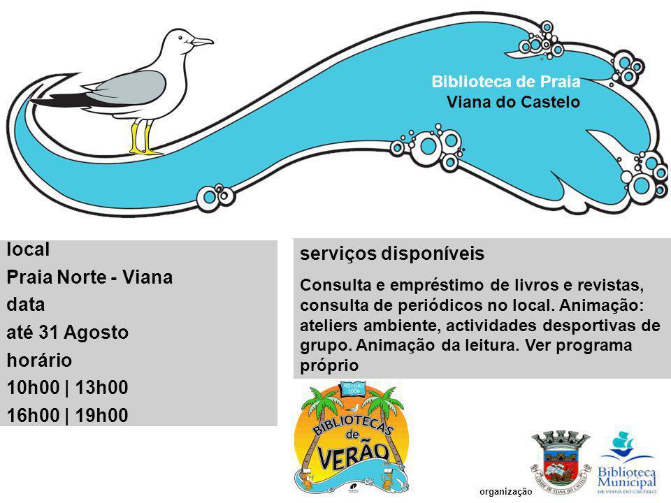serviços disponíveis local Praia Norte - Viana data até 31 Agosto