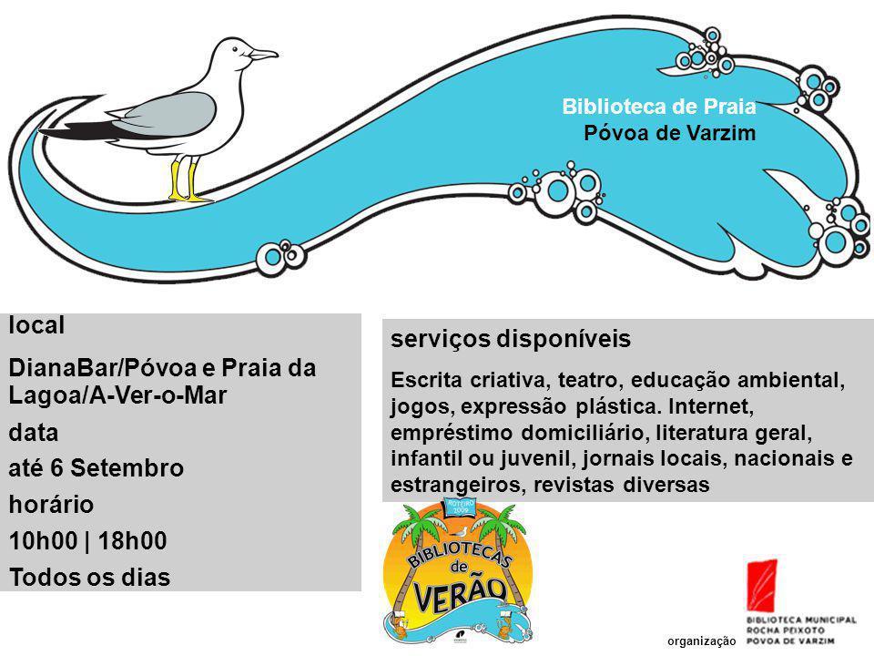 DianaBar/Póvoa e Praia da Lagoa/A-Ver-o-Mar data até 6 Setembro