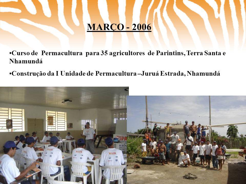 MARÇO - 2006 Curso de Permacultura para 35 agricultores de Parintins, Terra Santa e Nhamundá.