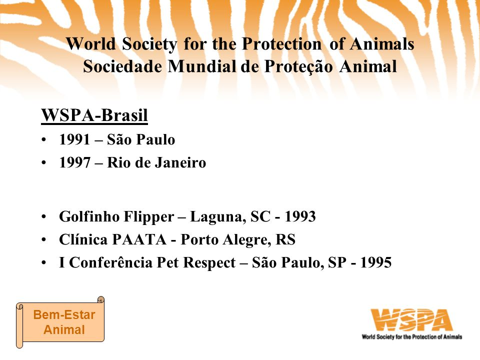 World Society for the Protection of Animals Sociedade Mundial de Proteção Animal