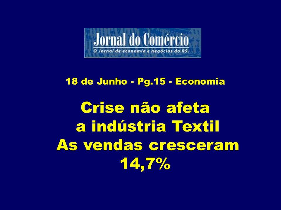 Crise não afeta a indústria Textil As vendas cresceram 14,7%