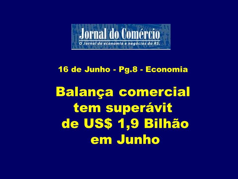 Balança comercial tem superávit de US$ 1,9 Bilhão em Junho