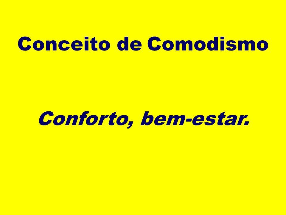 Conceito de Comodismo Conforto, bem-estar.