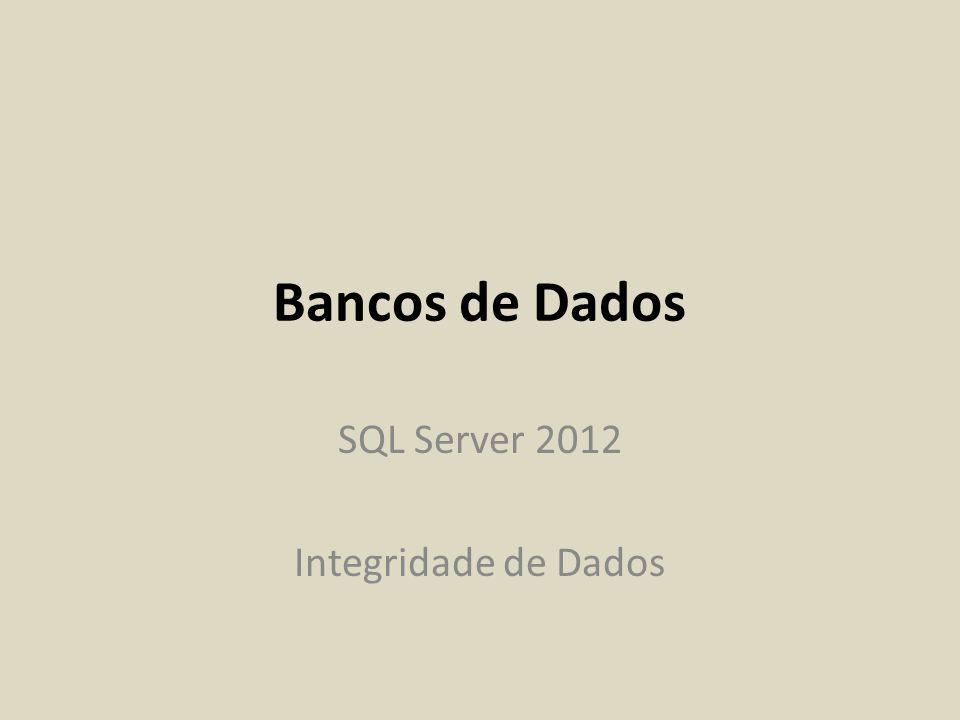 SQL Server 2012 Integridade de Dados