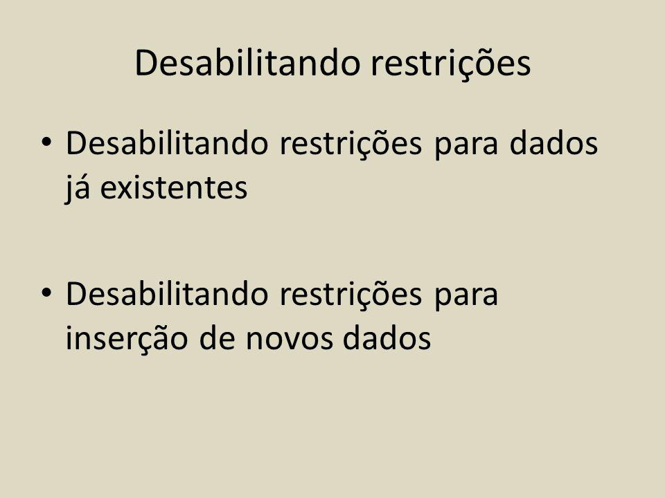 Desabilitando restrições