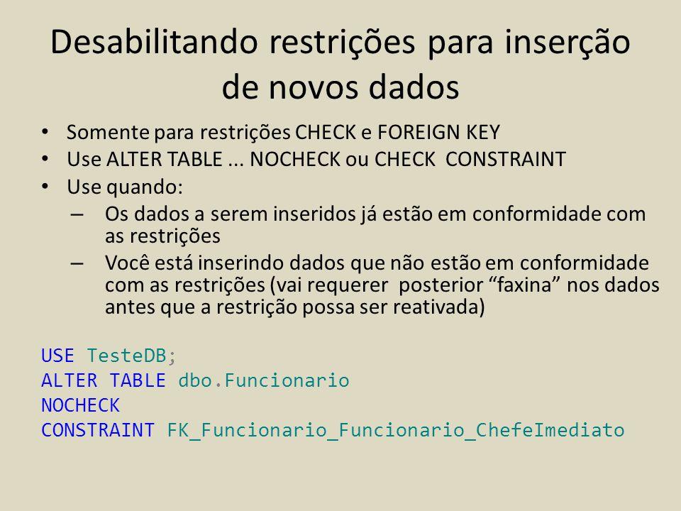 Desabilitando restrições para inserção de novos dados