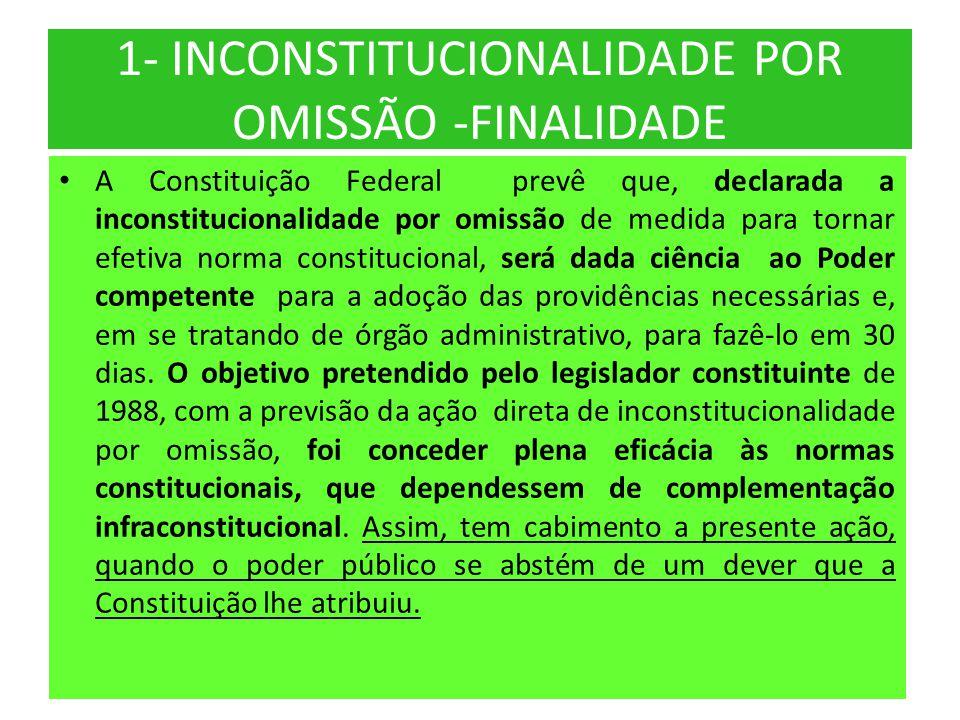 1- INCONSTITUCIONALIDADE POR OMISSÃO -FINALIDADE