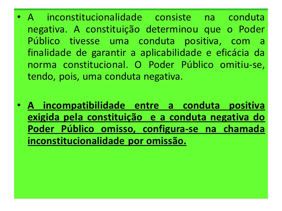 A inconstitucionalidade consiste na conduta negativa