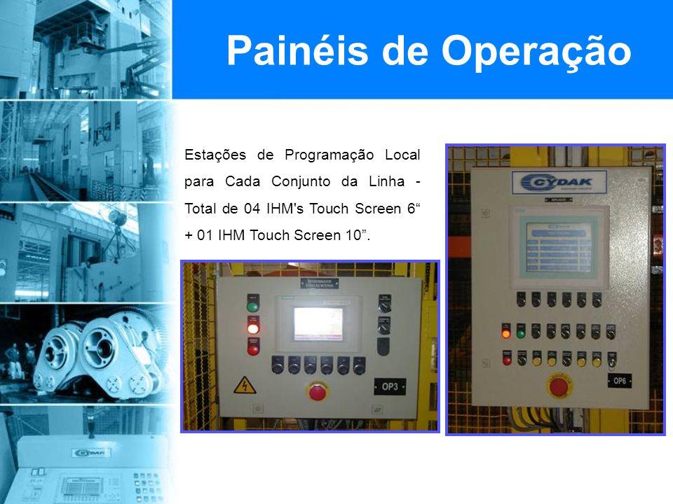 Painéis de Operação Estações de Programação Local para Cada Conjunto da Linha - Total de 04 IHM s Touch Screen 6 + 01 IHM Touch Screen 10 .