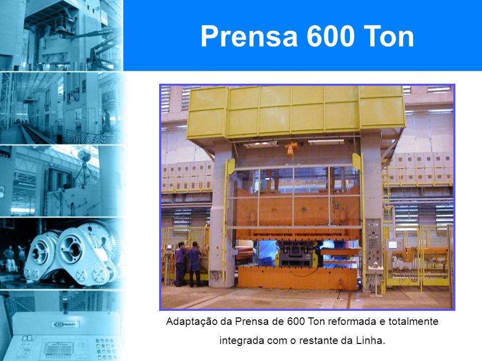 Prensa 600 Ton Adaptação da Prensa de 600 Ton reformada e totalmente integrada com o restante da Linha.