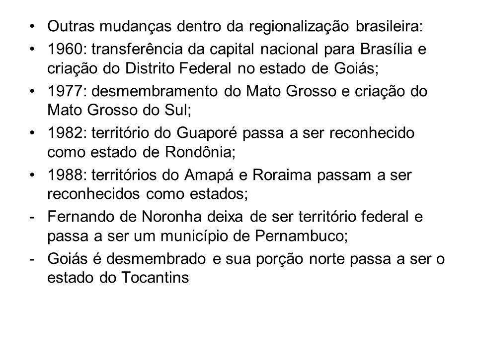 Outras mudanças dentro da regionalização brasileira: