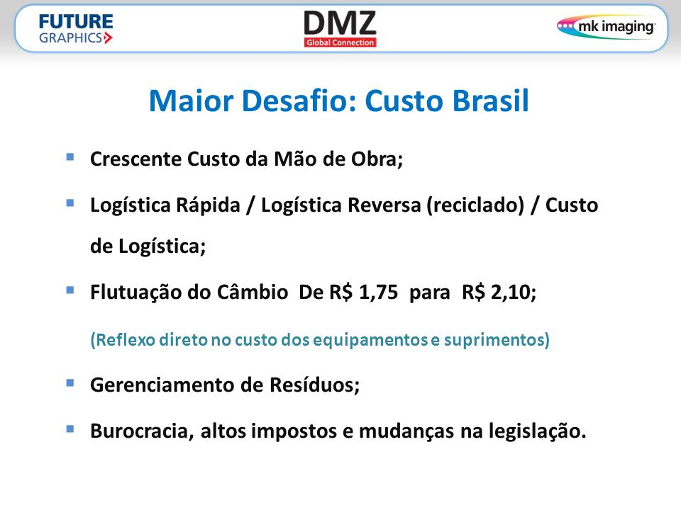 Maior Desafio: Custo Brasil